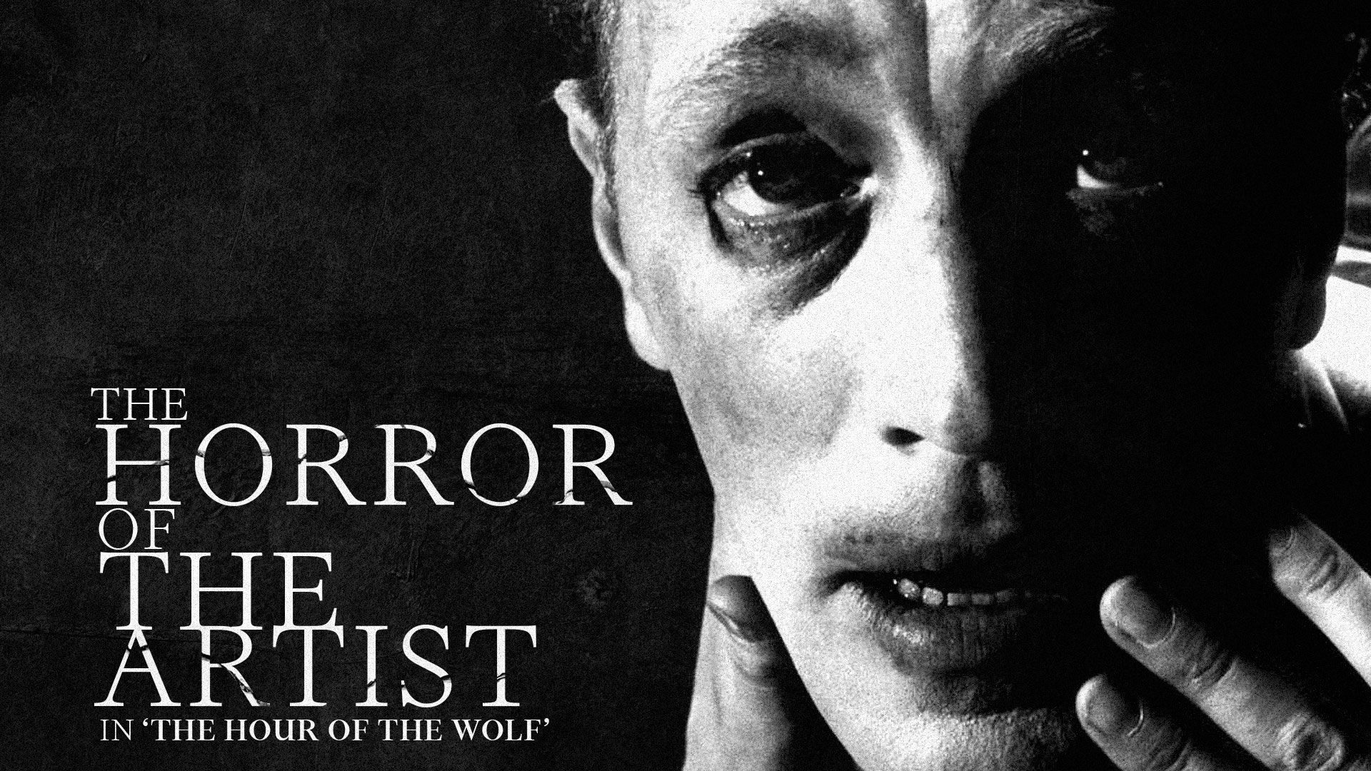 HORRORWOOD™ Presents... 'The Horror of the Artist in 'The Hour of the Wolf''