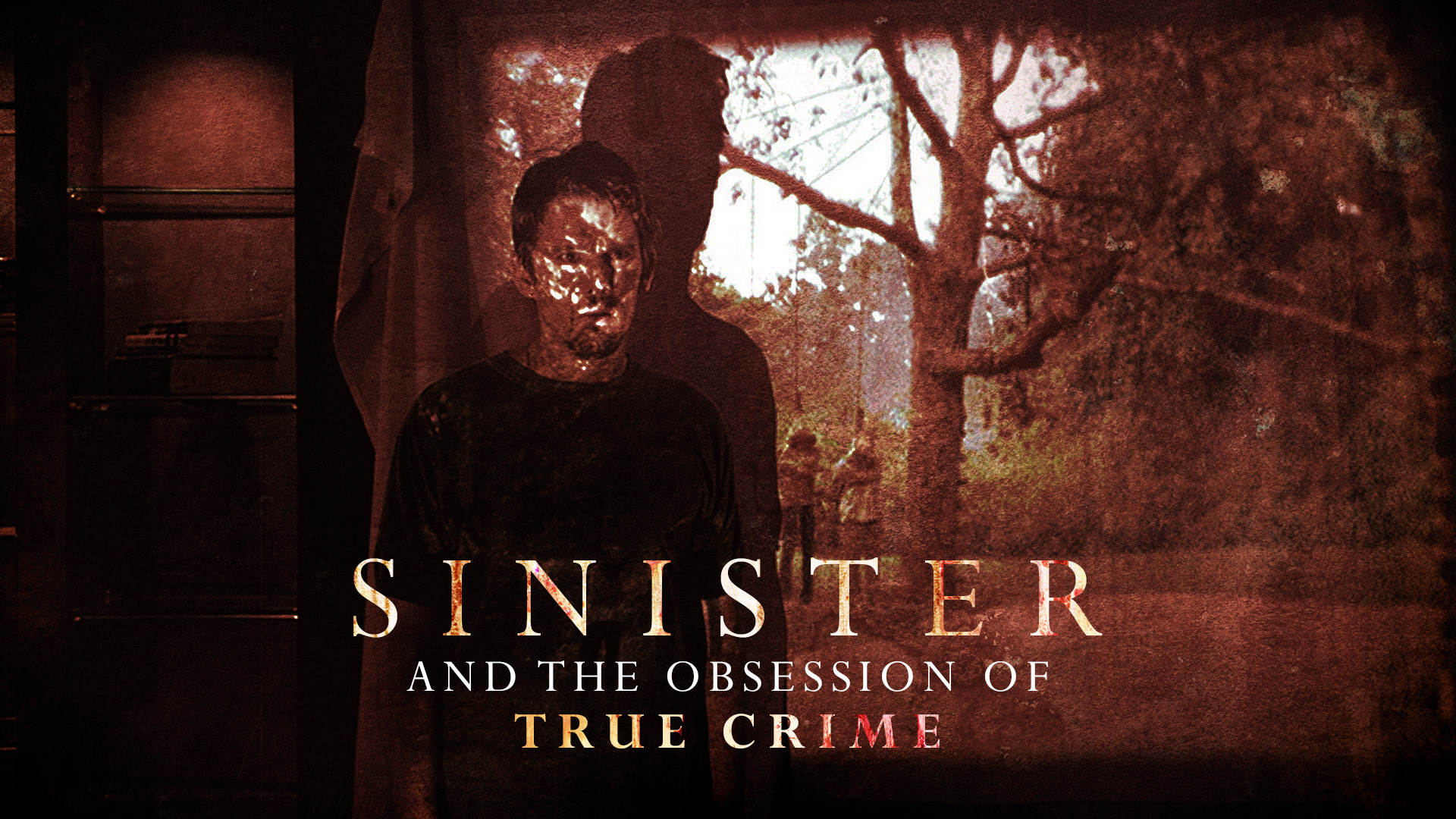 'Sinister' and the Obsession of True Crime